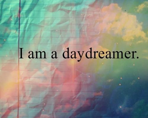 108918-I-Am-A-Daydreamer